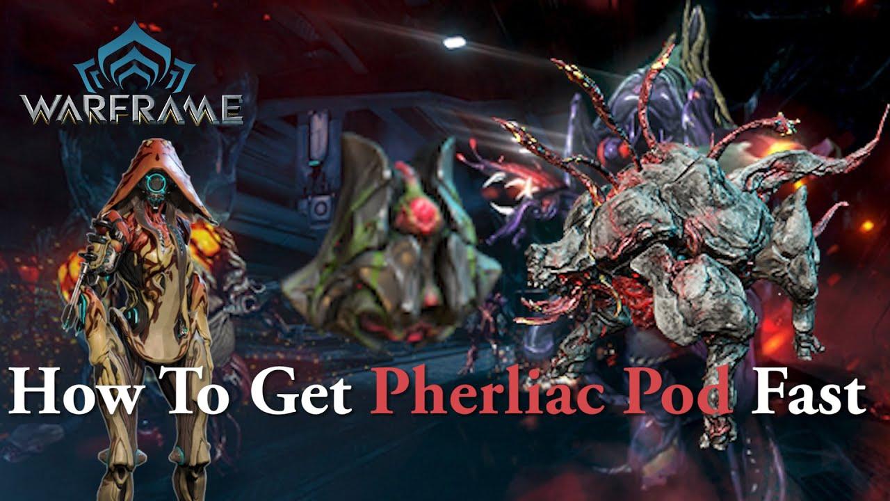 Warframe how to get pherliac pods